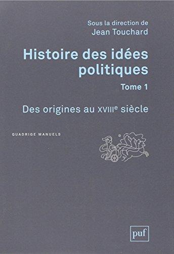 Histoire des idées politiques : Tome 1, Des origines au XVIIIe siècle