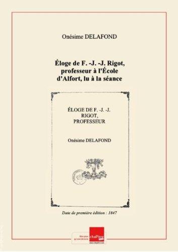 Éloge de F.-J.-J. Rigot, professeur à l'École d'Alfort, lu à la séance solennelle de la distribution des prix et des diplômes, le 30 août 1847, par O. Delafond,... [Edition de 1847]