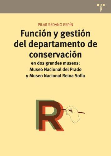 Función y gestión del departamento de conservación en dos grandes museos : Museo Nacional del Prado y Museo Nacional Reina Sofía por Pilar Sedano Espín