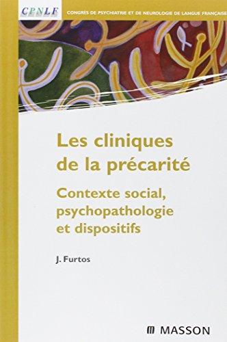 Les cliniques de la précarité : Contexte social, psychopathologie et dispositifs