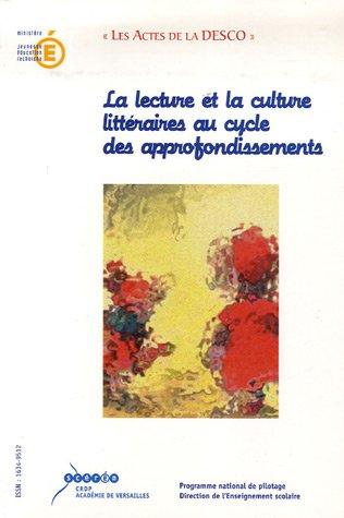 La lecture et la culture litteraires au cycle des approfondissements : Acte de l'universit d'automne Clermont-Ferrand - Royat, 28 au 31 octobre 2002