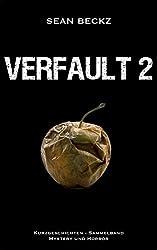 Verfault 2 - Die besten Kurzgeschichten von 2009 bis 2012 (Horror, Thriller und Mystery)