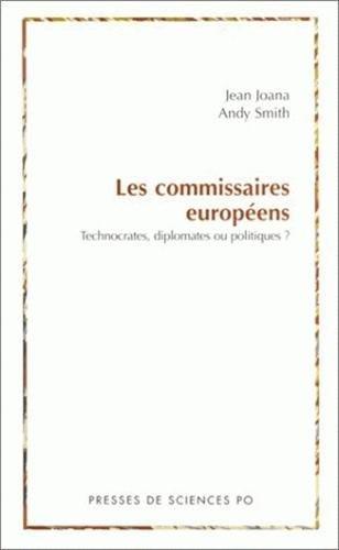 Les commissaires européens : Technocrates, diplomates ou politiques ?