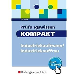 Prüfungswissen kompakt - Industriekaufmann/Industriekauffrau: Prüfungsvorbereitung: Schülerband