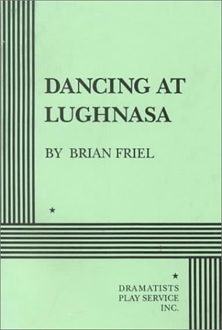 Dancing at Lughnasa by Brian Friel (1998-01-08)