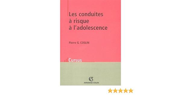 Les Conduites A Risque A L Adolescence Amazon Fr Coslin Pierre G Livres