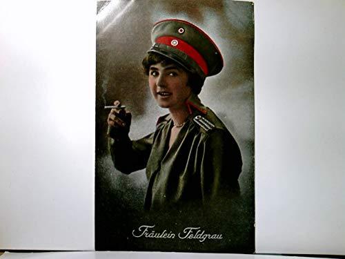 Fräulein Feldgrau. Alte patriotische AK farbig, gel. als Marine - Feldpost 1916, Junge Frau in Uniform Zigarette rauchend. Militaria, Patriotika, 1. WK (Marines Junge Uniform)