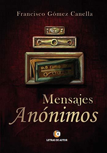 Mensajes anónimos por Francisco Gómez Canella