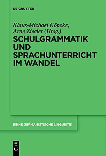 Schulgrammatik und Sprachunterricht im Wandel (Reihe Germanistische Linguistik)