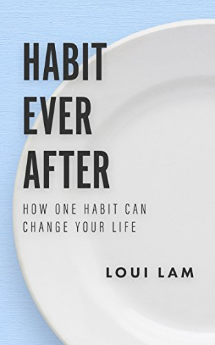 habit-ever-after-how-one-habit-can-change-your-life-english-edition
