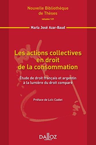 Les actions collectives en droit de la consommation : Etude de droit français et argentin à la lumière du droit comparé