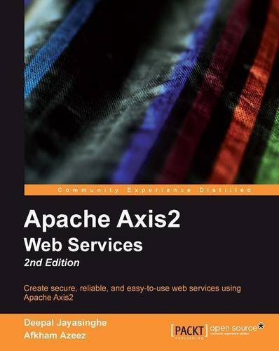 Apache Axis2 Web Services, 2nd Edition by Jayasinghe, Deepal, Azeez, Afkham (2011) Paperback