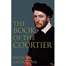 The Book of the Courtier (English Edition)