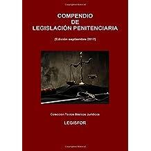 Compendio de Legislación Penitenciaria: 2.ª edición (septiembre 2017). Ley Orgánica General Penitenciaria y disposiciones de desarrollo y complementarias