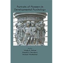 Portraits of Pioneers in Developmental Psychology