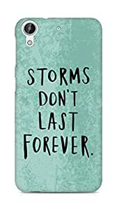 AMEZ storms dont last forever Back Cover For HTC Desire 626 G Plus