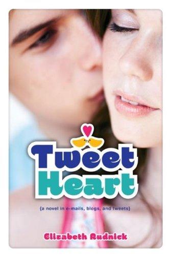 Tweet Heart by Elizabeth Rudnick (2010-06-29)