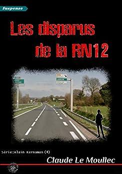 Les disparus de la RN12 par [Le Moullec, Claude]