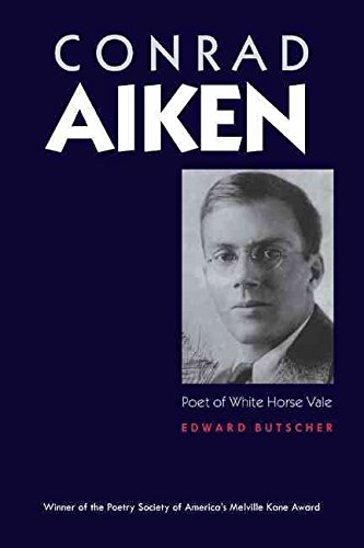 [Conrad Aiken] (By: Edward Butscher) [published: June, 2010]