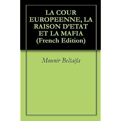 LA COUR EUROPEENNE, LA RAISON D'ETAT ET LA MAFIA