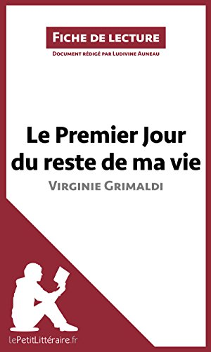 Le Premier Jour du reste de ma vie de Virginie Grimaldi (Fiche de lecture): Rsum complet et analyse dtaille de l'oeuvre