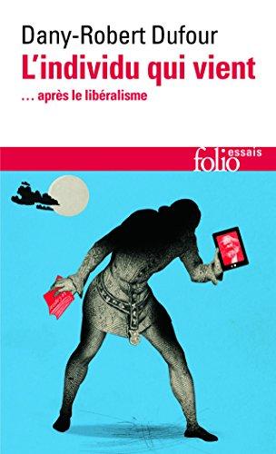 L'individu qui vient: ... après le libéralisme