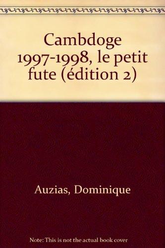le Petit Futé, Cambdoge, 1997-1998, 2e édition par Dominique Auzias, Collectif, Jean-Paul Labourdette