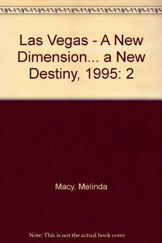 Las Vegas - A New Dimension. a New Destiny, 1995