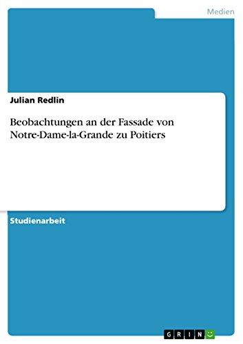Beobachtungen an der Fassade von Notre-Dame-la-Grande zu Poitiers (German Edition) por Julian Redlin