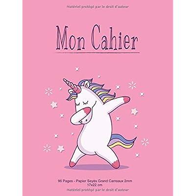 Mon Cahier: Papier Seyes Grands Carreaux 2mm - Format 17x22cm - 96 Pages - Licorne Unicorn Rose Mauve