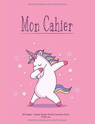 Mon Cahier: Papier Seyes Grands Carreaux 2mm - Format 17x22cm - 96 Pages - Licorne Unicorn Rose Mauve par Génie En Herbe