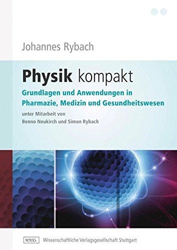 Physik kompakt: Grundlagen und Anwendungen in Pharmazie, Medizin und Gesundheitswesen