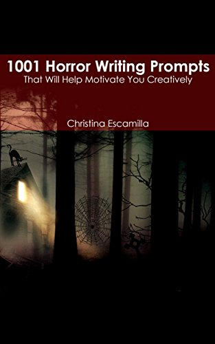 1001 Horror Writing Prompts: That Will Help Motivate You Creatively (English Edition)