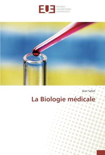 La Biologie médicale par Jean Safari