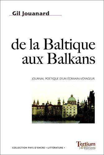 De la Baltique aux Balkans (Pays d'encre) par Gil Jouanard