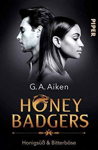 Honey Badgers: Honigsüß & bitterböse von [Aiken, G. A.]