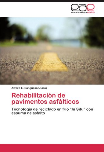 Rehabilitacion de Pavimentos Asfalticos por Alvaro E. Sang Esa Quiroz