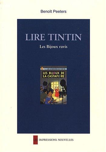 Lire Tintin : Les Bijoux ravis par Benoît Peeters