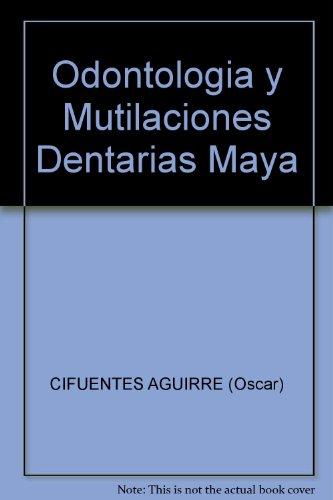 Odontologia y Mutilaciones Dentarias Maya