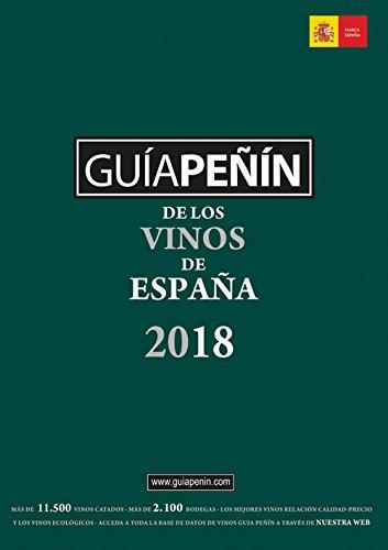Guia Peñinh de los vinos de España 2018 (Guia Penin De Los Vinos De Espana)