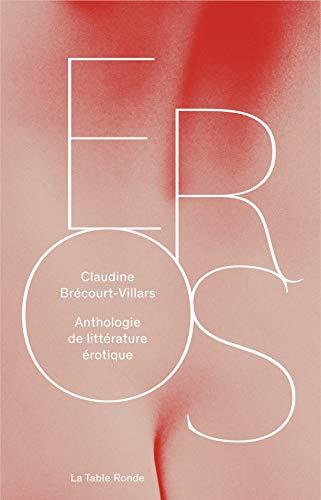 Eros: Anthologie de littérature érotique par  Claudine Brécourt-Villars