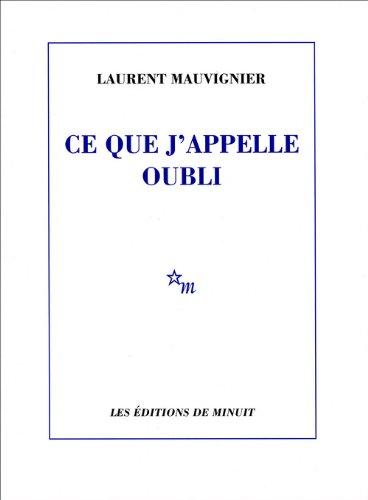 Ce que j'appelle oubli par Laurent Mauvignier