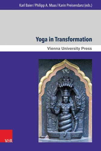 Yoga in Transformation: Historical and Contemporary Perspectives (Wiener Forum für Theologie und Religionswissenschaft, Band 16)