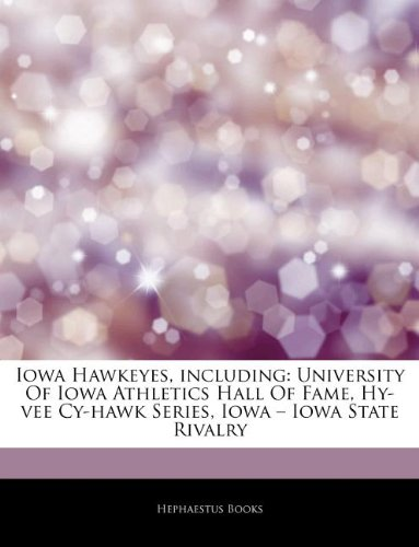 articles-on-iowa-hawkeyes-including-university-of-iowa-athletics-hall-of-fame-hy-vee-cy-hawk-series-