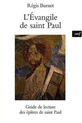 L'Evangile de saint Paul : Guide de lecture des épîtres de saint Paul par Régis Burnet