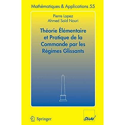 Théorie élémentaire et pratique de la commande par les régimes glissants (Mathématiques et Applications t. 55)
