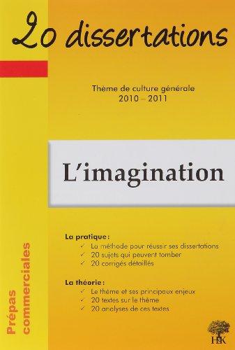 20 dissertations avec analyses et commentaires sur le thme L'imagination : Prpas commerciales