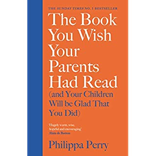 The Book You Wish Your Parents Had Read (and Your Children Will Be Glad That You Did): THE #1 SUNDAY TIMES BESTSELLER