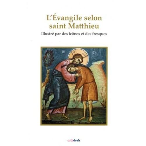 L'Evangile selon saint Matthieu illustré par des icônes et des fresques