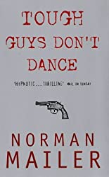 Tough Guys Don't Dance by Norman Mailer (1992-11-26)